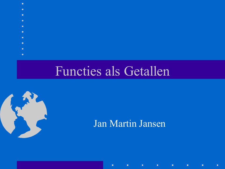 Functies als Getallen Jan Martin Jansen