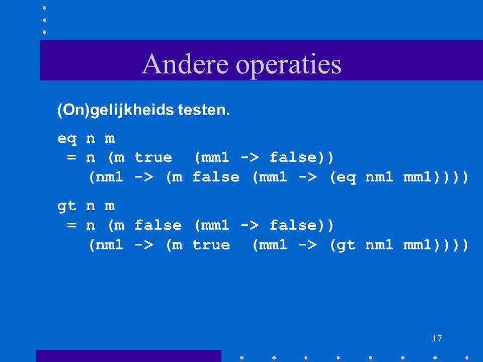 Andere operaties (On)gelijkheids testen.