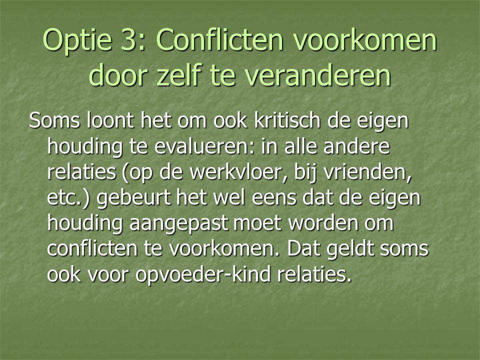 Optie 3: Conflicten voorkomen door zelf te veranderen
