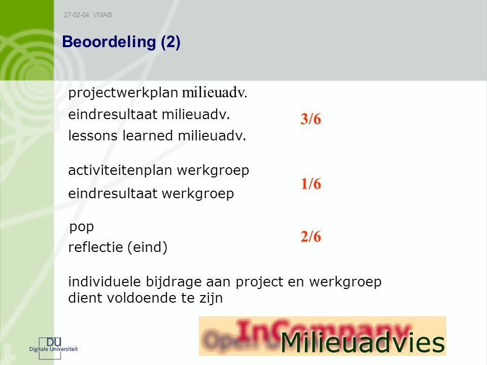 Beoordeling (2) 3/6 1/6 2/6 projectwerkplan milieuadv.