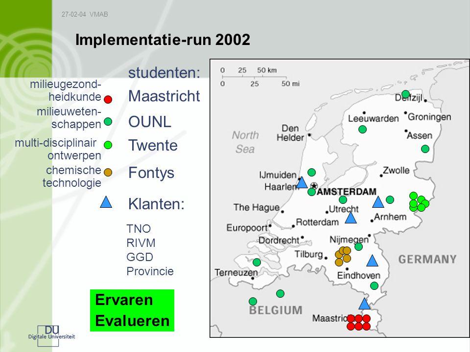 Implementatie-run 2002 studenten: Maastricht OUNL Twente Fontys