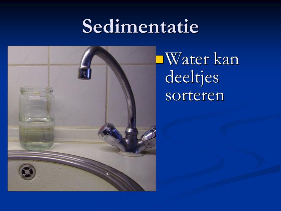 Sedimentatie Water kan deeltjes sorteren