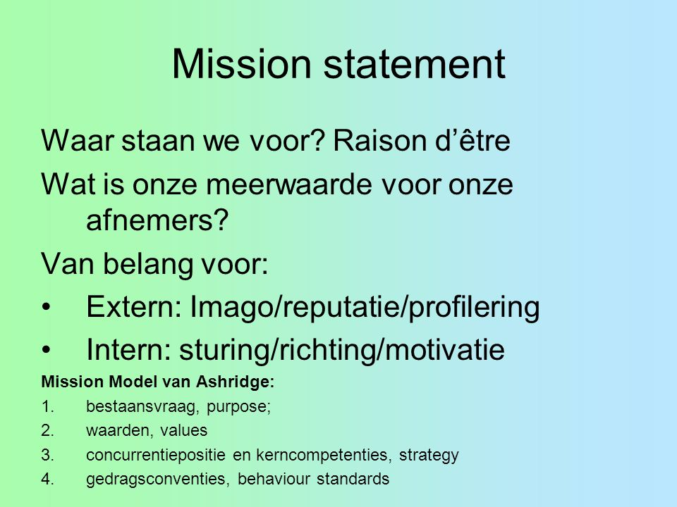 Mission statement Waar staan we voor Raison d'être