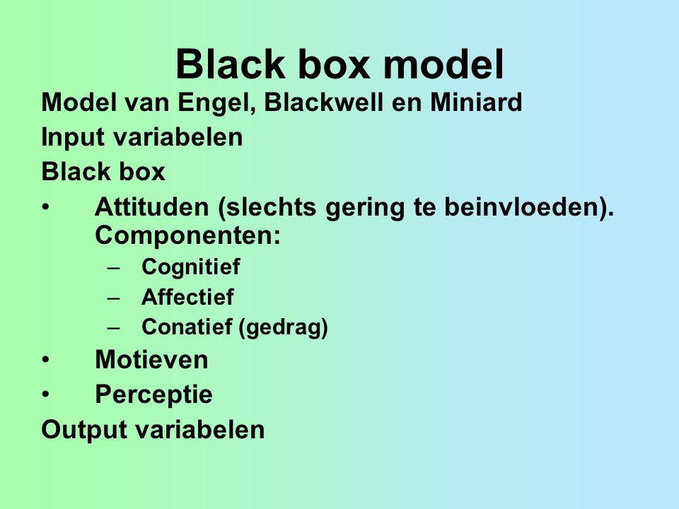 Black box model Model van Engel, Blackwell en Miniard Input variabelen