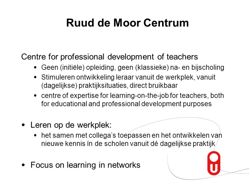 Ruud de Moor Centrum Centre for professional development of teachers