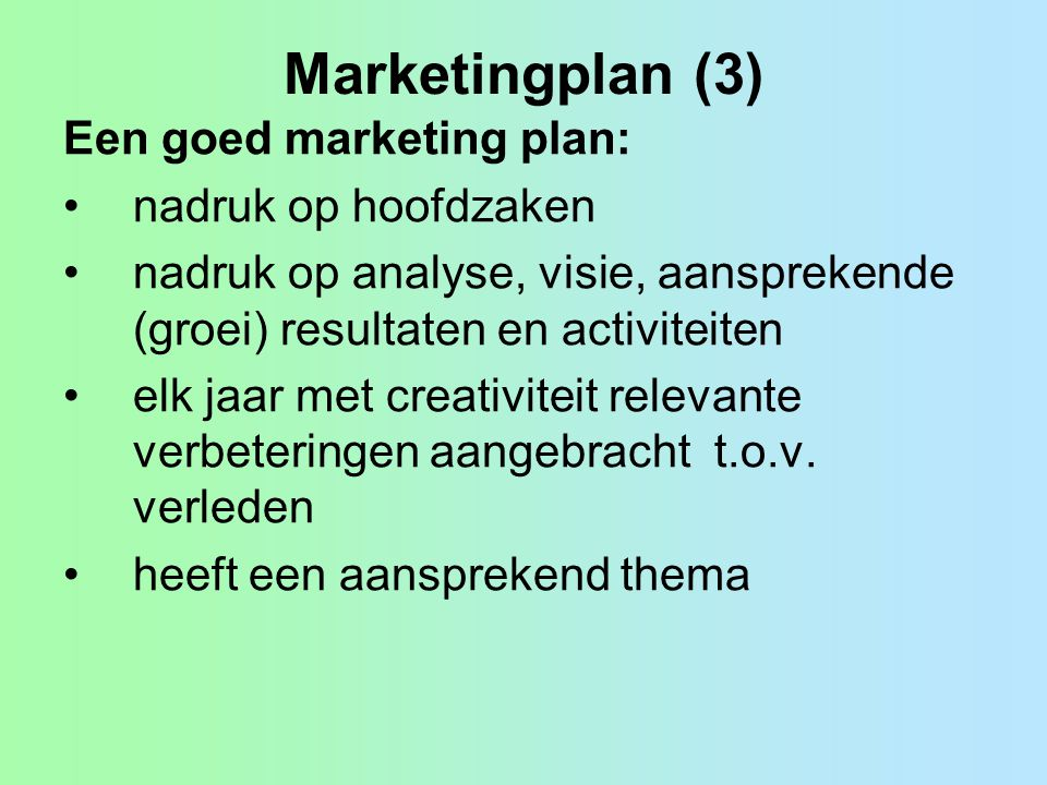 Marketingplan (3) Een goed marketing plan: nadruk op hoofdzaken