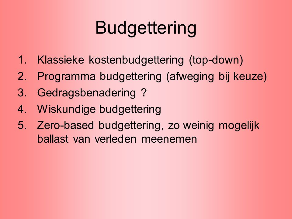 Budgettering Klassieke kostenbudgettering (top-down)