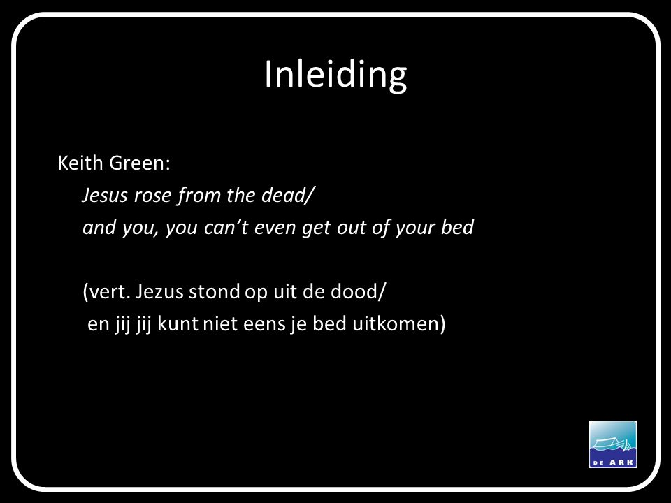 Inleiding Keith Green: Jesus rose from the dead/