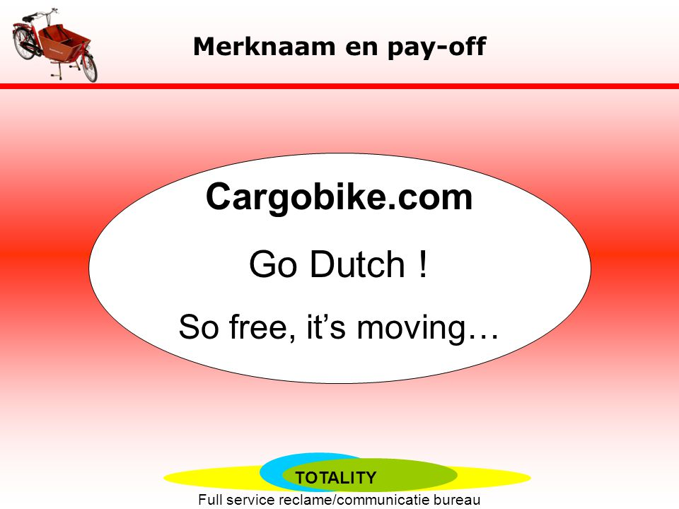 Merknaam en pay-off Cargobike.com Go Dutch ! So free, it's moving…