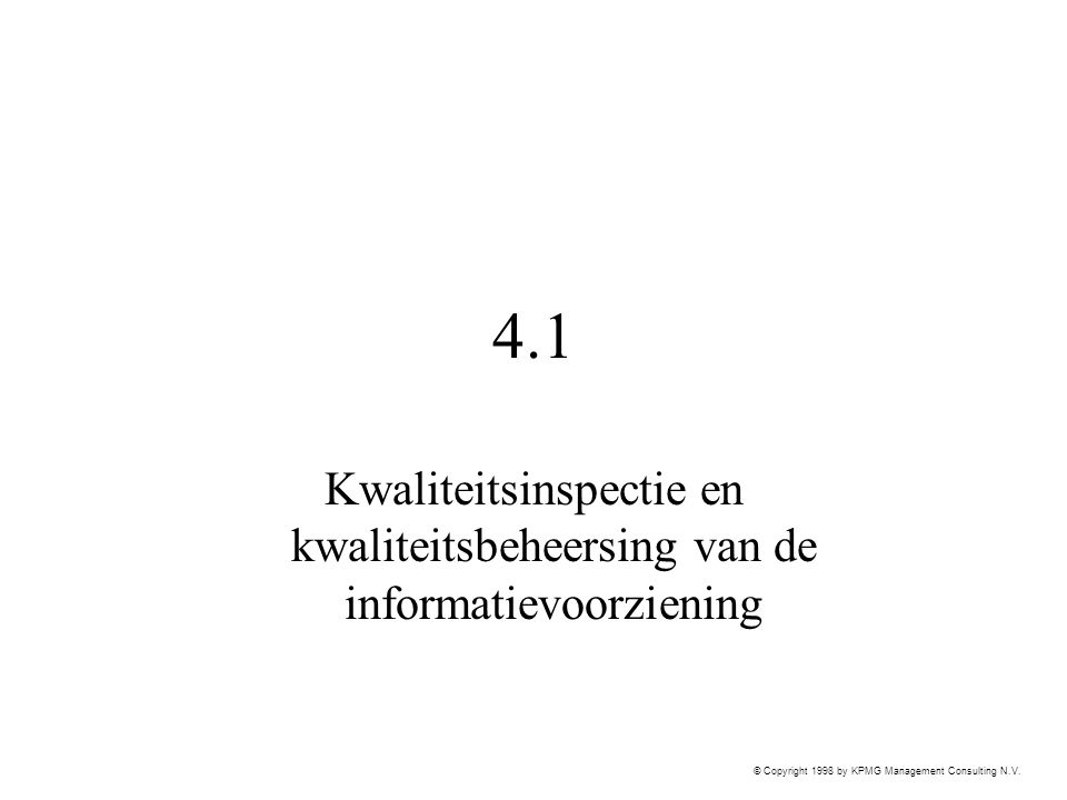 4.1 Kwaliteitsinspectie en kwaliteitsbeheersing van de informatievoorziening