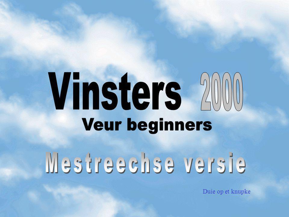 Vinsters 2000 Veur beginners Mestreechse versie Duie op et knupke