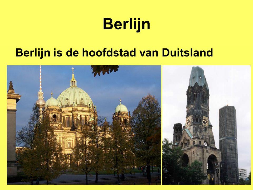 Berlijn Berlijn is de hoofdstad van Duitsland