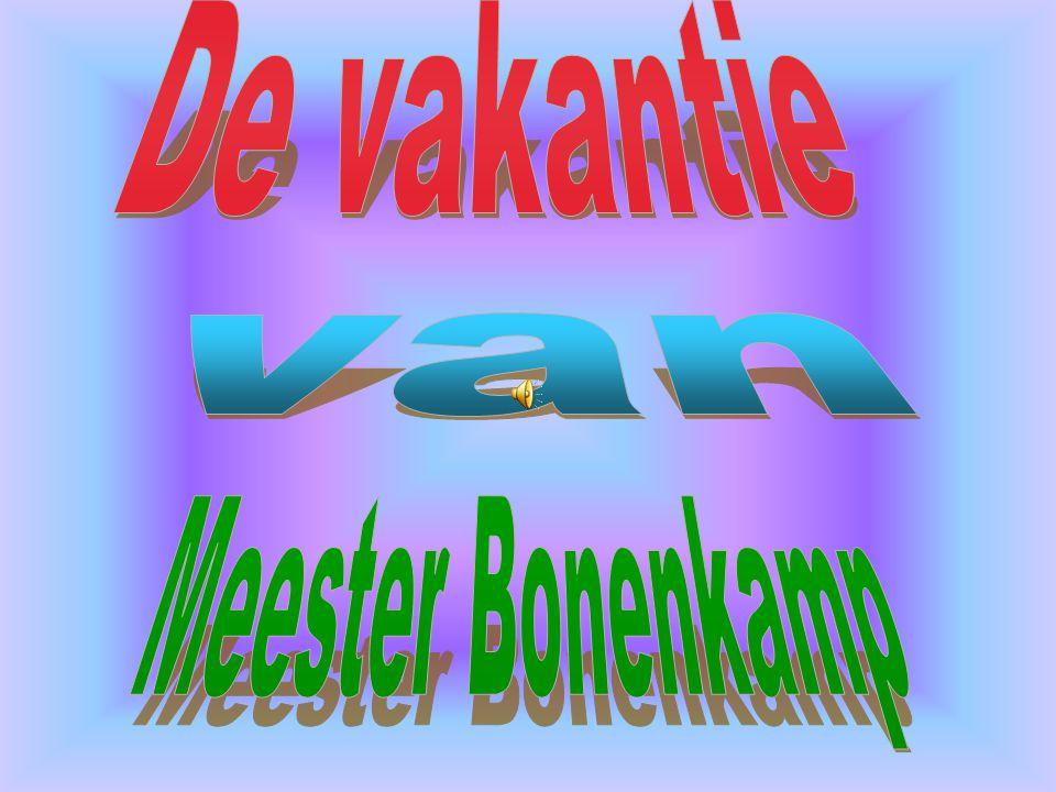 De vakantie van Meester Bonenkamp