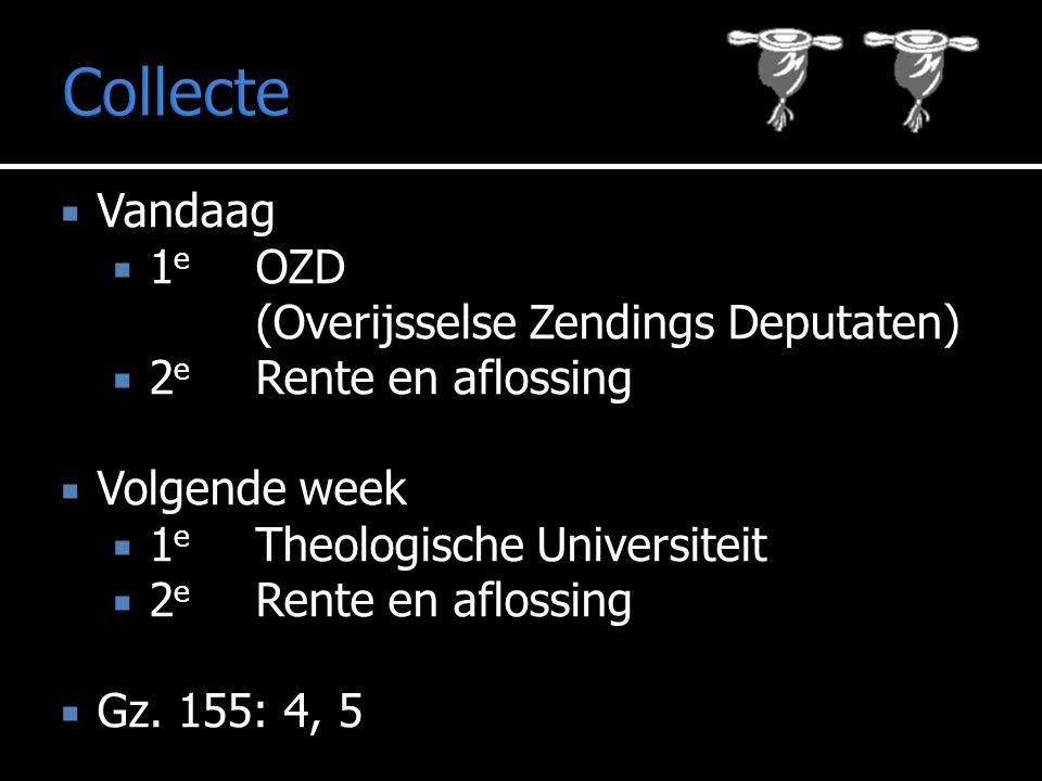 Collecte Vandaag 1e OZD (Overijsselse Zendings Deputaten)