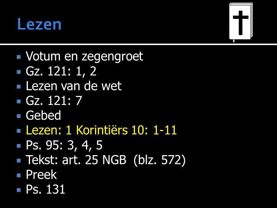 Lezen Votum en zegengroet Gz. 121: 1, 2 Lezen van de wet Gz. 121: 7