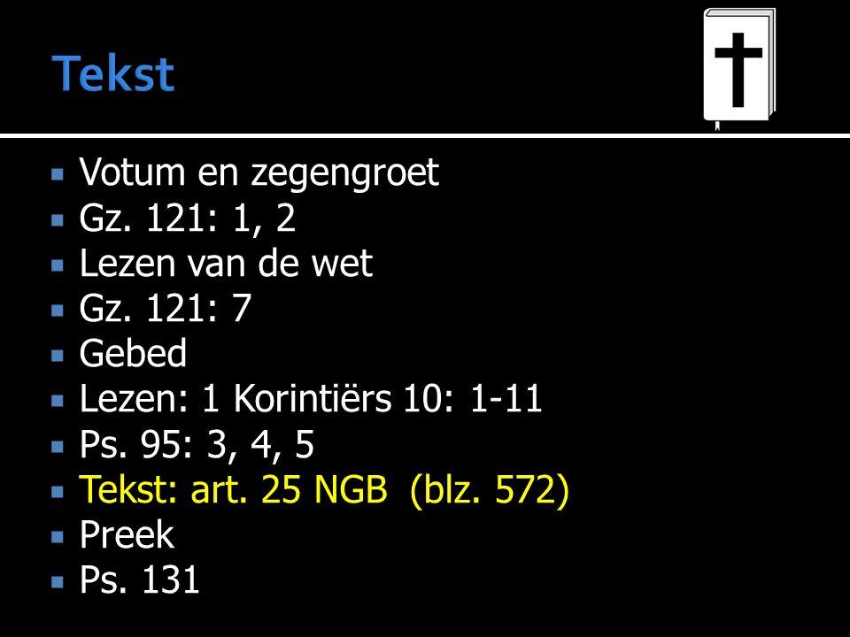 Tekst Votum en zegengroet Gz. 121: 1, 2 Lezen van de wet Gz. 121: 7