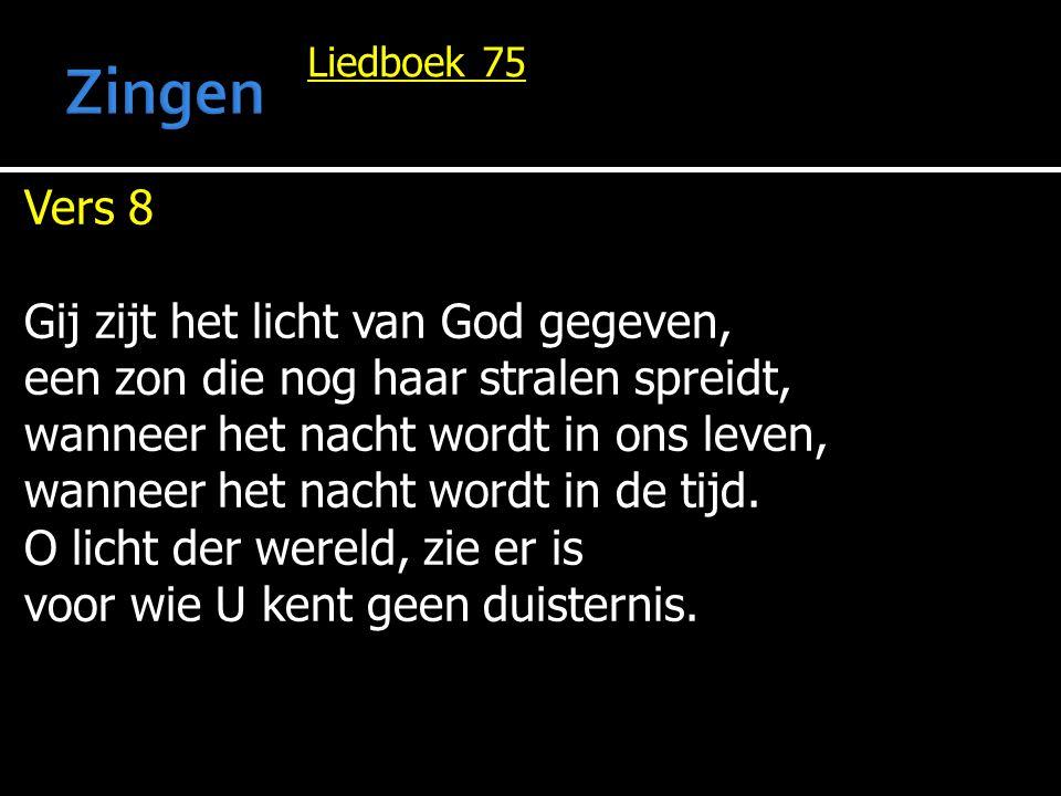Zingen Vers 8 Gij zijt het licht van God gegeven,