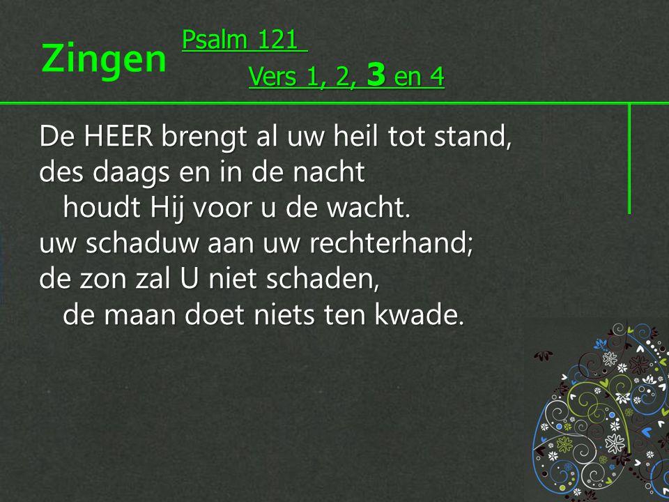 Zingen Psalm 121. Vers 1, 2, 3 en 4.