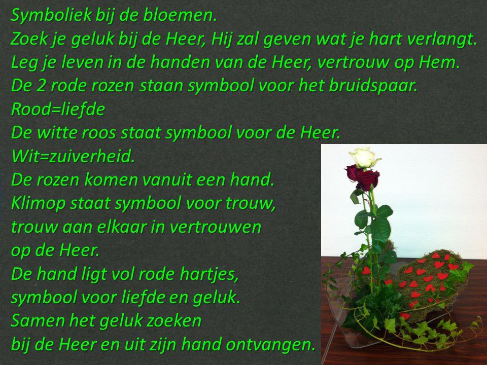 Symboliek bij de bloemen.