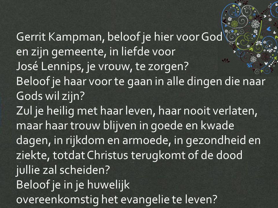 Gerrit Kampman, beloof je hier voor God