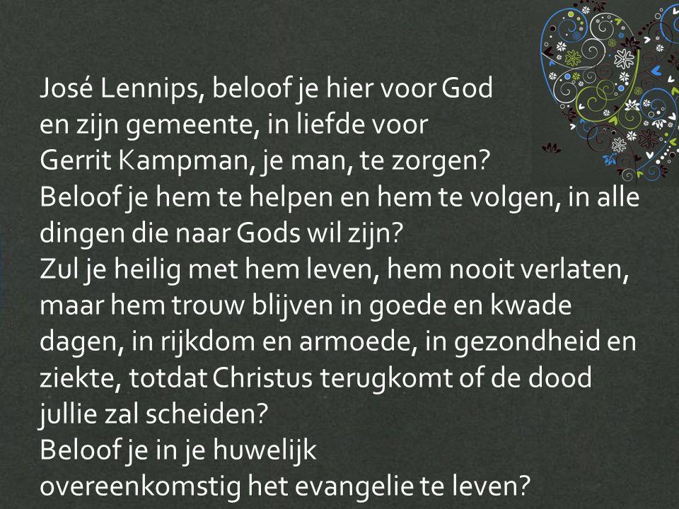 José Lennips, beloof je hier voor God