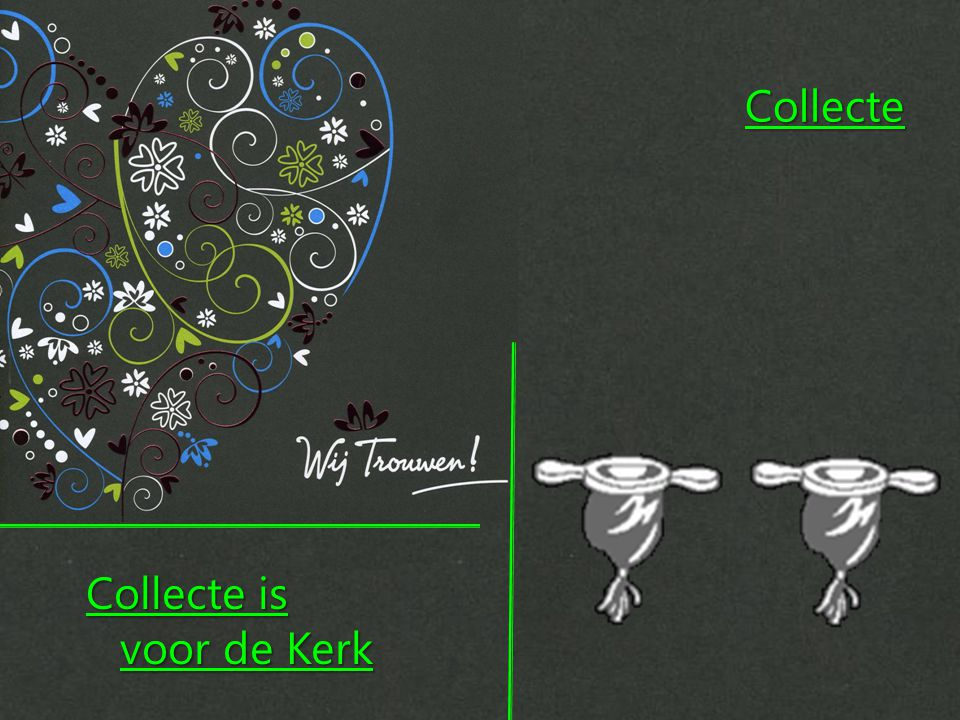 Collecte Collecte is voor de Kerk