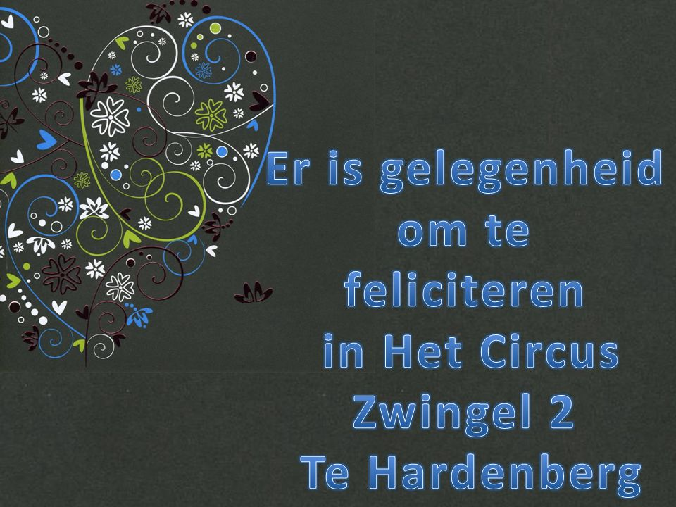 Er is gelegenheid om te feliciteren in Het Circus Zwingel 2 Te Hardenberg