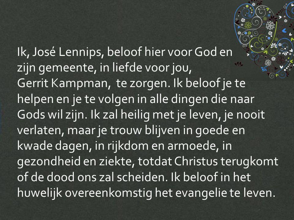 Ik, José Lennips, beloof hier voor God en