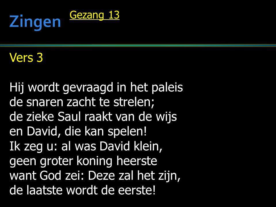 Zingen Vers 3 Hij wordt gevraagd in het paleis