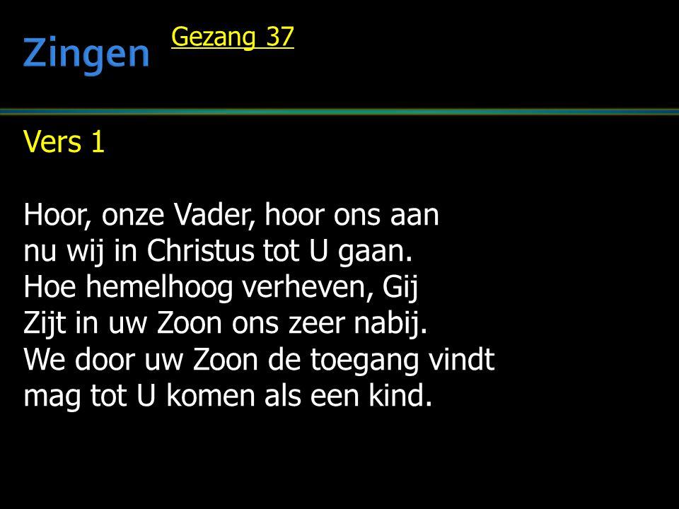 Zingen Vers 1 Hoor, onze Vader, hoor ons aan