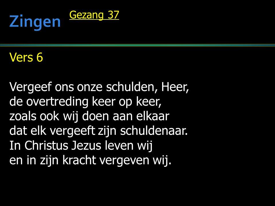 Zingen Vers 6 Vergeef ons onze schulden, Heer,