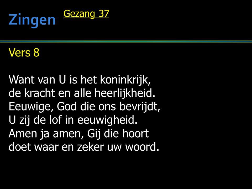 Zingen Vers 8 Want van U is het koninkrijk,