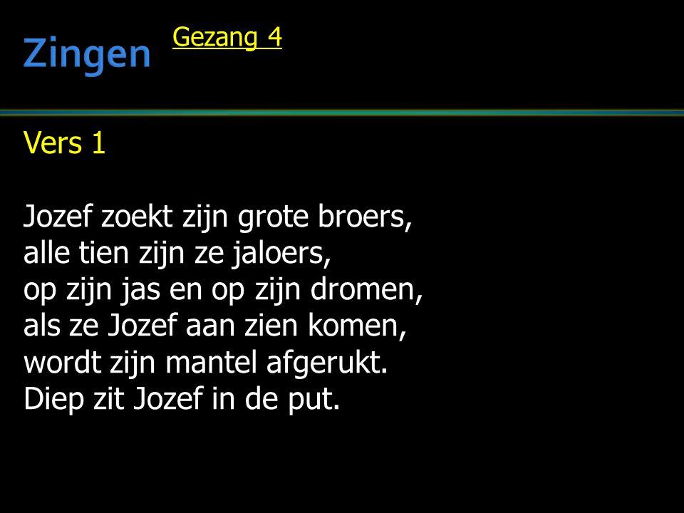 Zingen Vers 1 Jozef zoekt zijn grote broers,