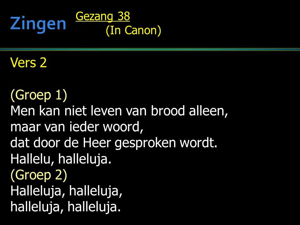Zingen Vers 2 (Groep 1) Men kan niet leven van brood alleen,
