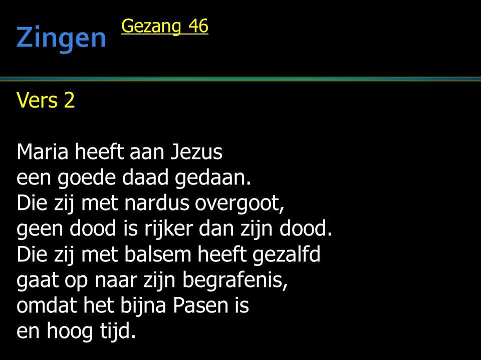 Zingen Vers 2 Maria heeft aan Jezus een goede daad gedaan.