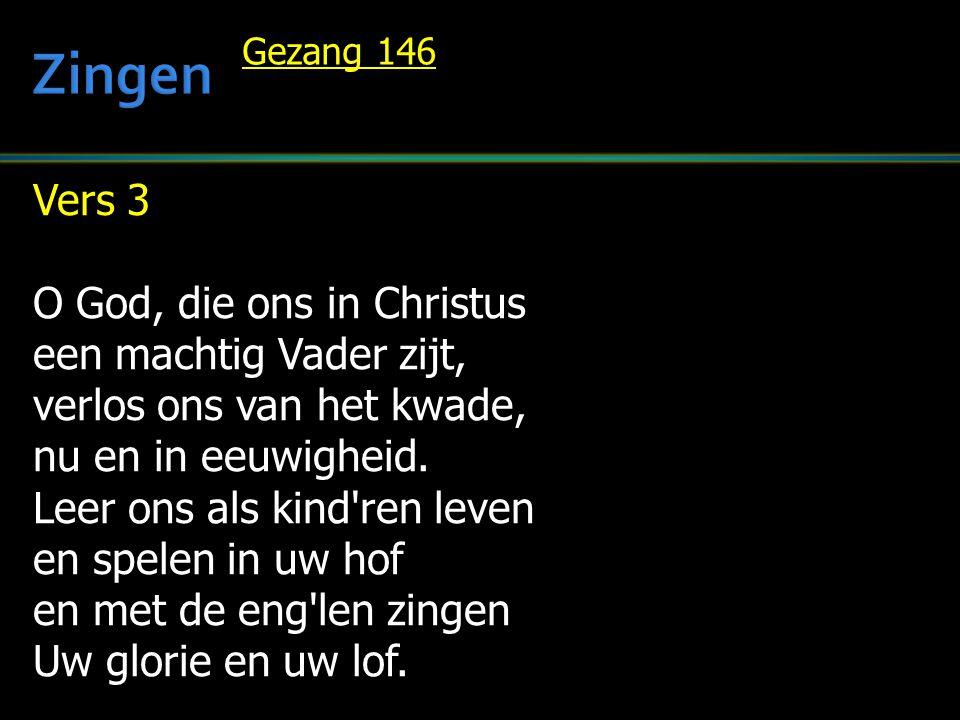 Zingen Vers 3 O God, die ons in Christus een machtig Vader zijt,