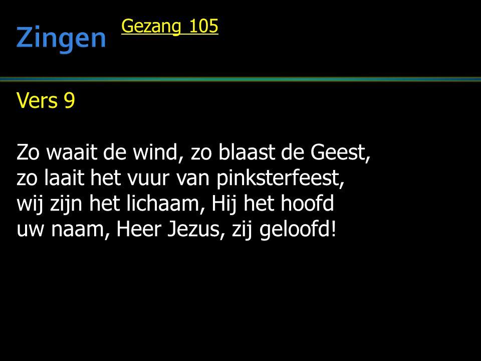 Zingen Vers 9 Zo waait de wind, zo blaast de Geest,