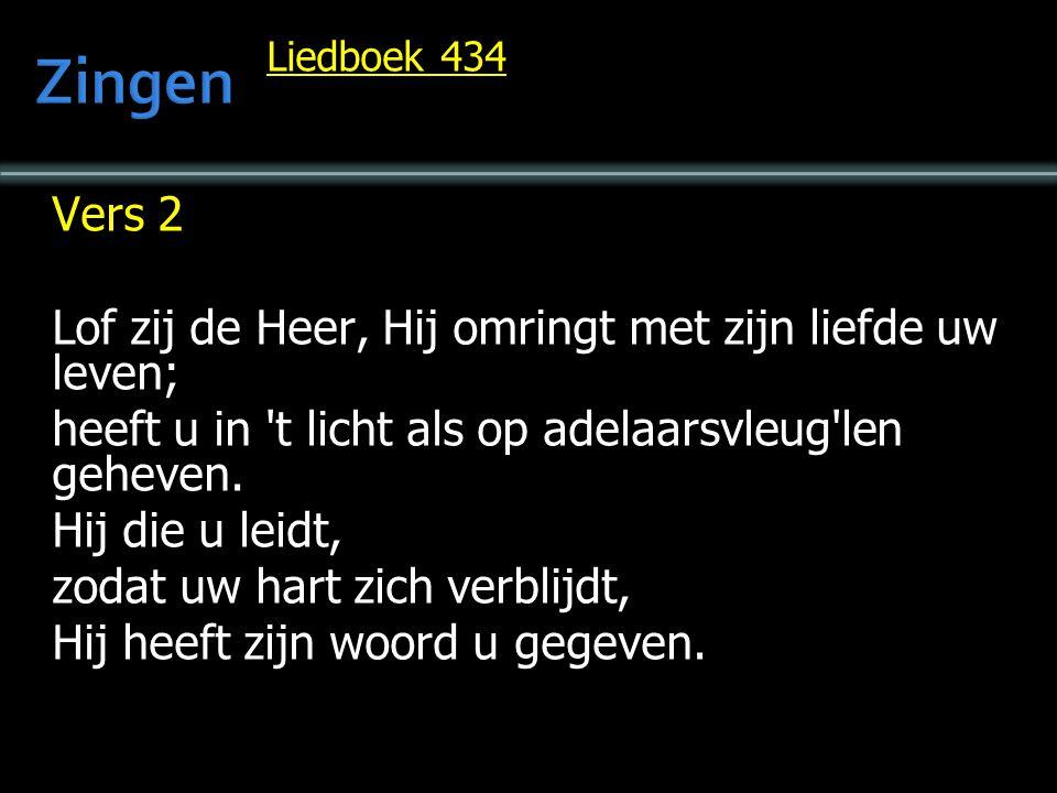 Zingen Vers 2 Lof zij de Heer, Hij omringt met zijn liefde uw leven;