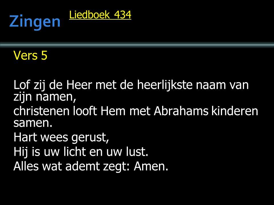 Zingen Vers 5 Lof zij de Heer met de heerlijkste naam van zijn namen,