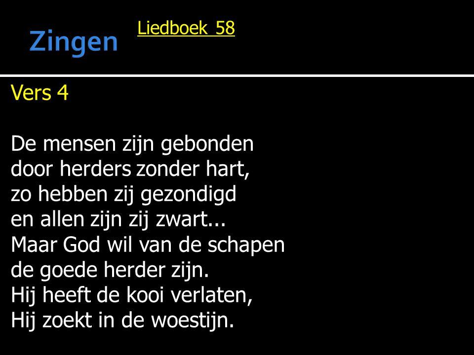 Zingen Vers 4 De mensen zijn gebonden door herders zonder hart,