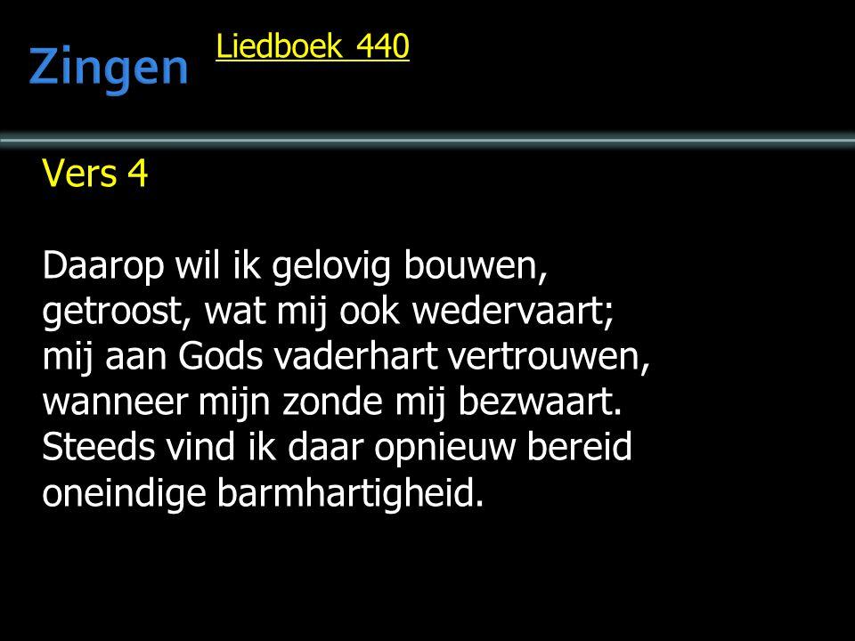 Zingen Vers 4 Daarop wil ik gelovig bouwen,