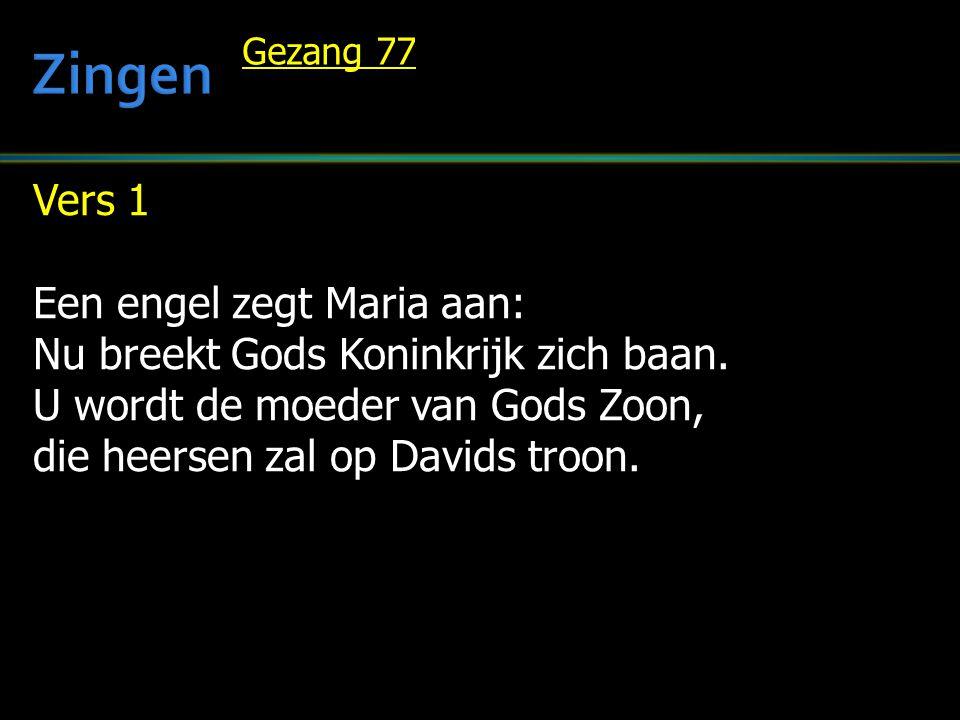 Zingen Vers 1 Een engel zegt Maria aan: