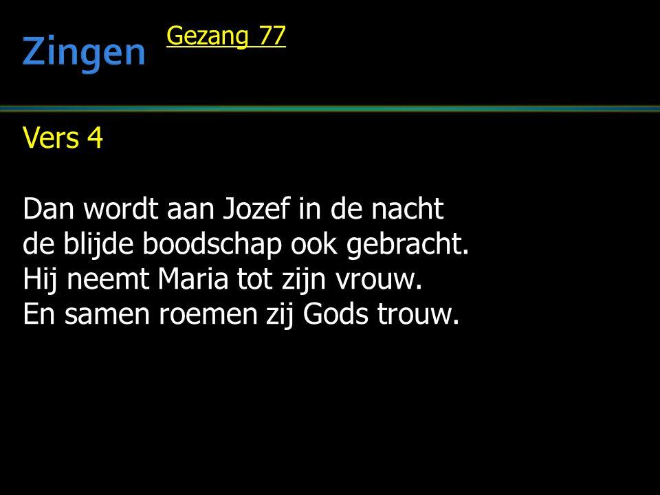 Zingen Vers 4 Dan wordt aan Jozef in de nacht