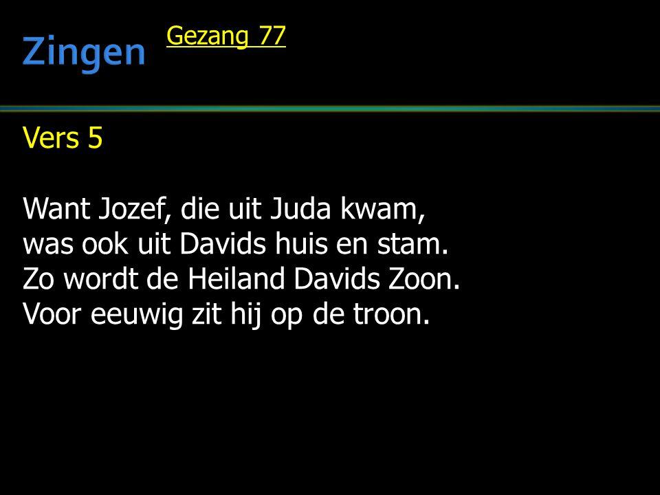 Zingen Vers 5 Want Jozef, die uit Juda kwam,