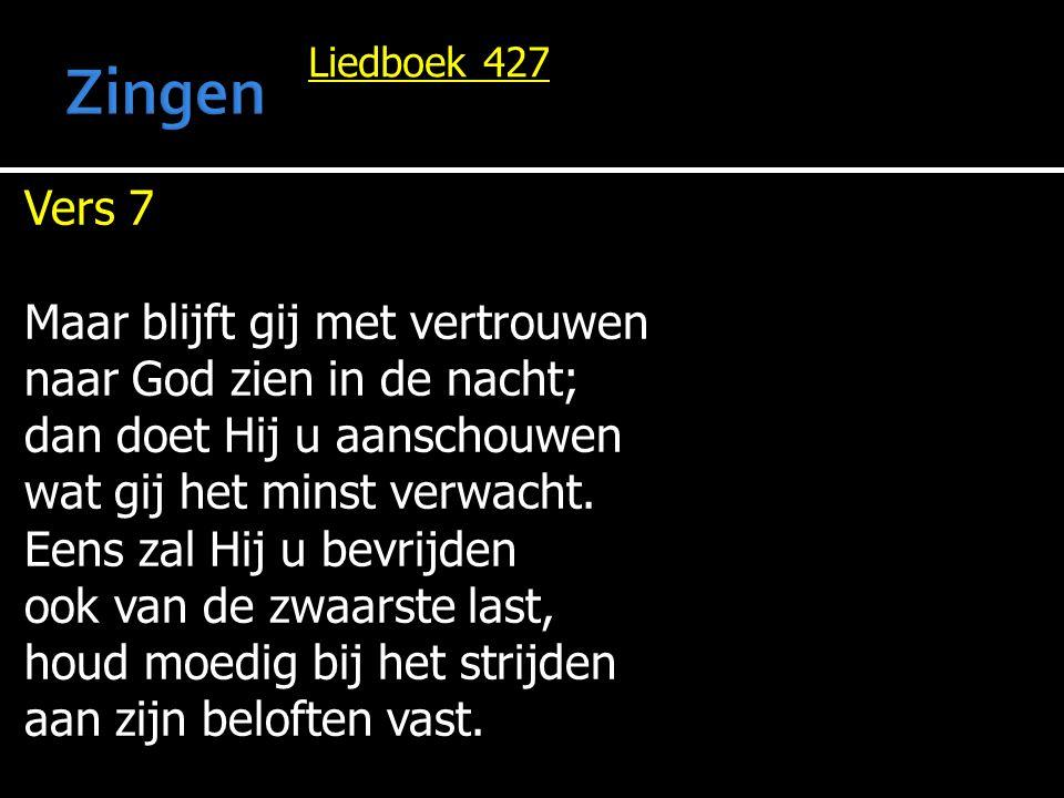 Zingen Vers 7 Maar blijft gij met vertrouwen