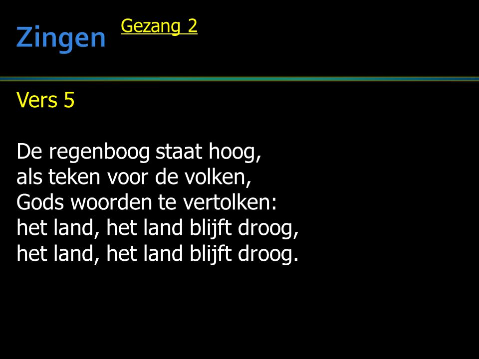 Zingen Vers 5 De regenboog staat hoog, als teken voor de volken,