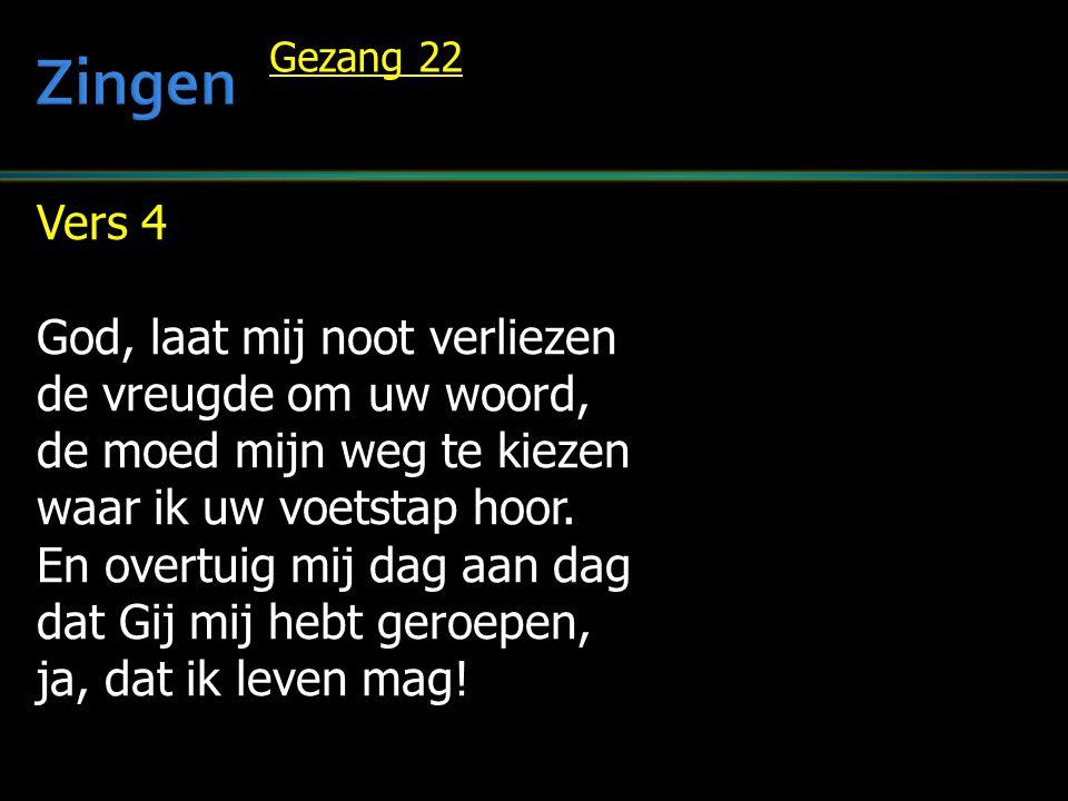 Zingen Vers 4 God, laat mij noot verliezen de vreugde om uw woord,