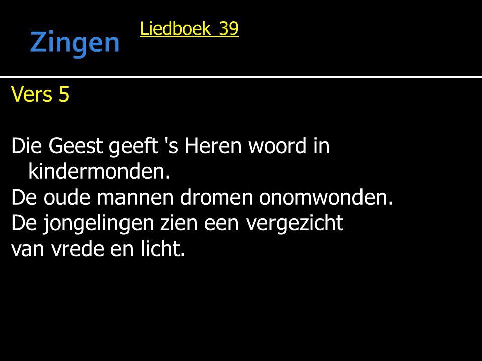 Zingen Vers 5 Die Geest geeft s Heren woord in kindermonden.
