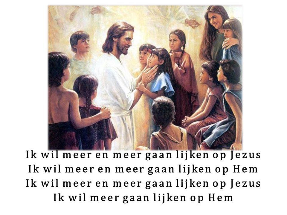 Ik wil meer en meer gaan lijken op Jezus Ik wil meer en meer gaan lijken op Hem Ik wil meer en meer gaan lijken op Jezus Ik wil meer gaan lijken op Hem