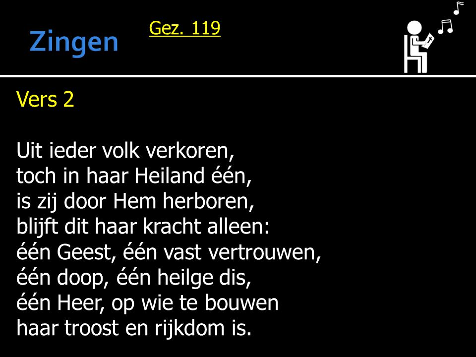 Zingen Vers 2 Uit ieder volk verkoren, toch in haar Heiland één,